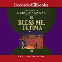 Bless me, Ultima (AUDIOBOOK)