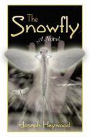 The snowfly : a novel