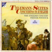 Concerto in D major ; Suite TWV 55:g4 ; Ouverture-Suite TWV 55:D1