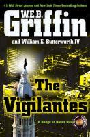 The vigilantes : a Badge of Honor novel
