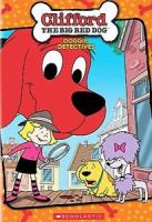 Clifford the big red dog. Doggie detectives