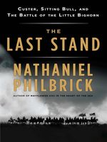 The last stand : Custer, Sitting Bull, and the Battle of the Little Bighorn (AUDIOBOOK)