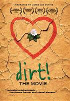 Dirt! : the movie