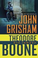 Theodore Boone : kid lawyer