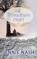 The threadbare heart (LARGE PRINT)