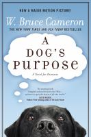 A dog's purpose : [a novel for humans]