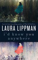 I'd know you anywhere : [a novel]