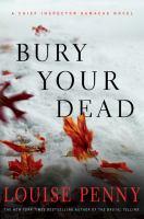Bury your dead : [a Chief Inspector Gamache novel]