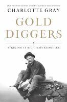 Gold diggers : striking it rich in the Klondike