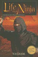 Life as a ninja : an interactive history adventure