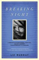 Breaking night : a memoir of forgiveness, survival, and my journey from homeless to Harvard