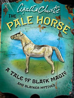 The pale horse : a tale of black magic and blacker motives