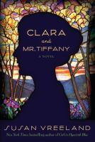 Clara and Mr. Tiffany : a novel