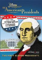 The American presidents. 1754-1861, Revolution and the new nation, expansion and reform : [the first eleven presidents]