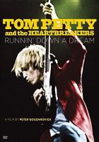 Tom Petty and the Heartbreakers : runnin' down a dream