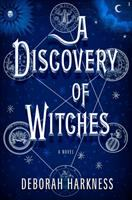 A discovery of witches : [a novel]