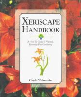 Xeriscape handbook : a how-to guide to natural, resource-wise gardening
