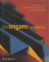 Origami handbook : the classic art of paperfolding in step-by-step contemporary projects
