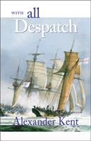 With all despatch
