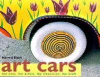 Art cars : the cars, the artists, the obsession, the craft