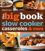 Betty Crocker the big book of slow cooker : casseroles & more