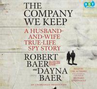 The company we keep : [a husband-and-wife true-life spy story] (AUDIOBOOK)