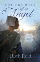 The promise of an angel : [a Heaven on Earth novel]