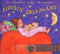 Putumayo Kids presents Acoustic dreamland