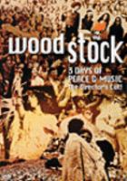Woodstock : 3 days of peace & music : the director's cut.