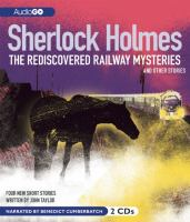 Sherlock Holmes : the rediscovered railway mysteries : and other stories (AUDIOBOOK)