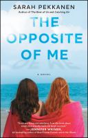 The opposite of me : a novel
