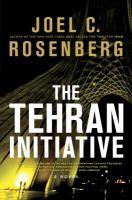 The Tehran initiative : [a novel]