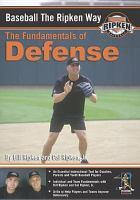 Baseball the Ripken way. The fundamentals of defense