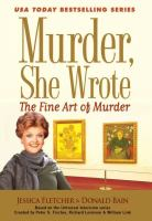 The fine art of murder : a Murder, she wrote mystery : a novel