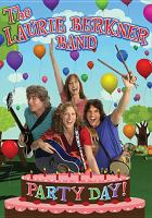 The Laurie Berkner Band : Party day!