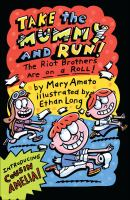 Take the mummy and run : the Riot Brothers are on a roll