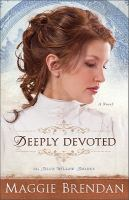 Deeply devoted : a novel
