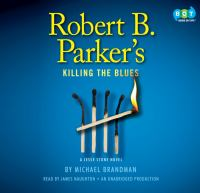 Robert B. Parker's Killing the blues (AUDIOBOOK)