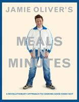 Jamie Oliver's meals in minutes : a revolutionary approach to cooking good food fast