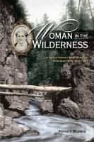 Woman in the wilderness : letters of Harriet Wood Wheeler, missionary wife, 1832-1892