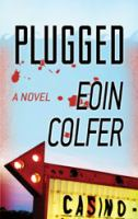 Plugged : [a novel] (LARGE PRINT)