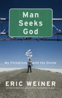 Man seeks God : my flirtations with the divine