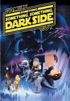 Family guy. Something something something dark side