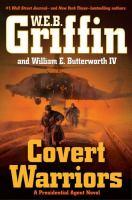 Covert warriors : [a Presidential Agent novel]