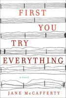 First you try everything : a novel