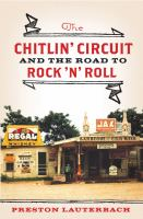 The chitlin' circuit : and the road to rock 'n' roll