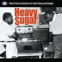 Heavy sugar : the pure essence of New Orleans R&B.