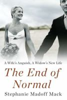 The end of normal : a wife's anguish, a widow's new life