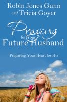 Praying for your future husband : preparing your heart for his