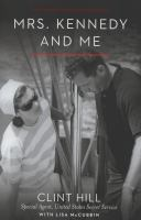 Mrs. Kennedy and me / An Intimate Memoir